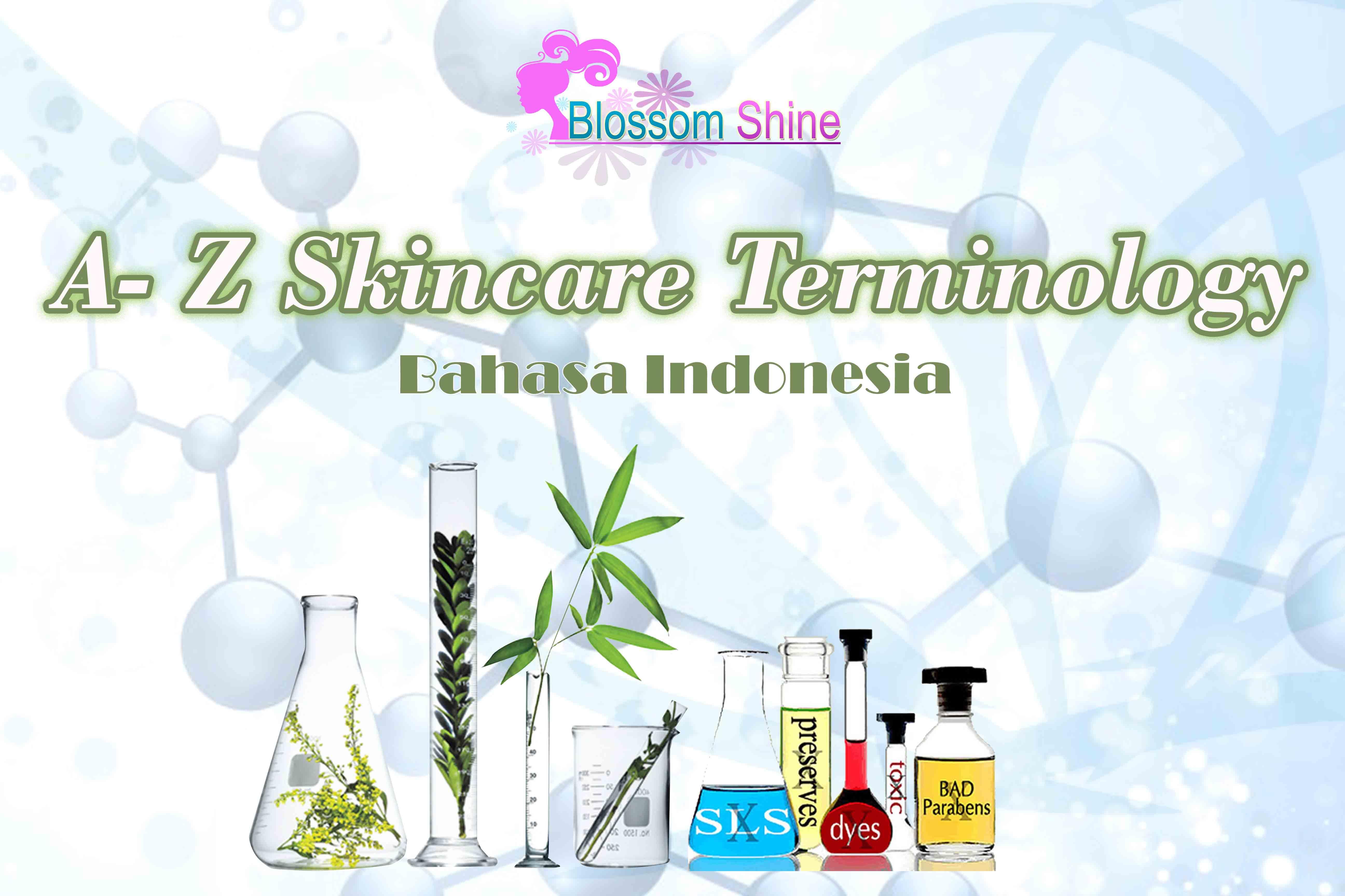 Terminologi Skincare A – Z [Bahasa Indonesia]